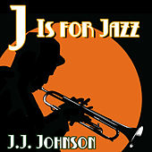 J Is for Jazz by J.J. Johnson