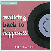 Walking Back to Happiness - 100 Feelgood Hits de Various Artists