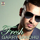 Fresh by Garry Sandhu