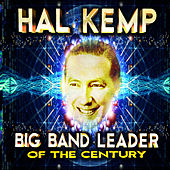 Big Band Leader of the Century by Hal Kemp