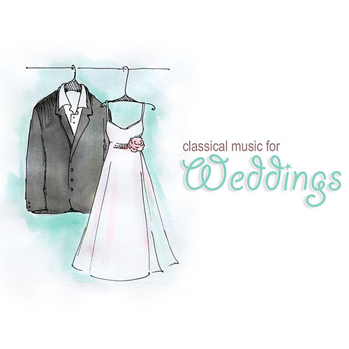 Classical Music for Weddings by Various Artists