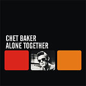 Alone Together by Chet Baker