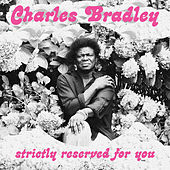 Strictly Reserved for You by Charles Bradley