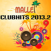 Malle Clubhits 2013.2 by Various Artists