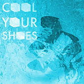 Cool Your Shoes / Day One by Various Artists
