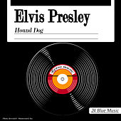 Hound Dog by Elvis Presley