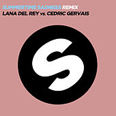 Summertime Sadness [Lana Del Rey vs. Cedric Gervais] by Lana Del Rey