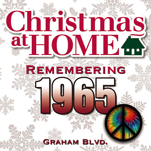 Christmas at Home: Remembering 1965 de Graham BLVD
