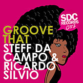 Groove That by Steff Da Campo