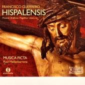 Francisco Guerrero: Hispalesis by Musica Ficta