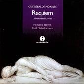 Cristóbal De Morales: Requiem by Musica Ficta