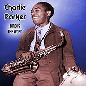 Bird Is The Word Live de Charlie Parker