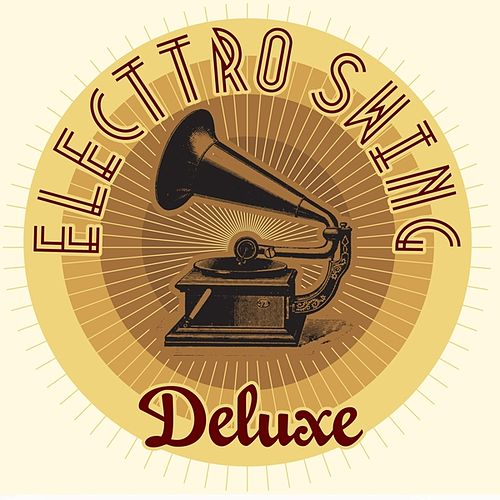 Electro Swing Deluxe by Various Artists