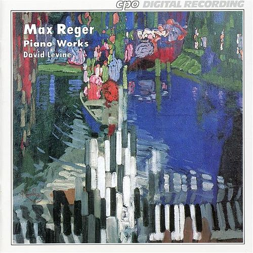 Reger: Piano Works by David Levine