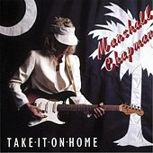 Take It On Home by Marshall Chapman
