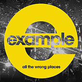 All the Wrong Places von Example