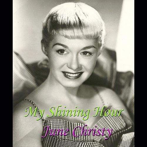My Shining Hour by June Christy