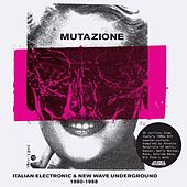 Mutazione - Italian Electronic & New Wave Underground 1980 - 1988 Compiled By Walls de Various Artists