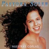 Nuestras Coplas von Pastora Soler