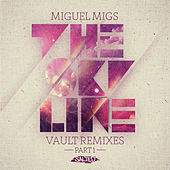 The Skyline Vault Remixes, Pt. 1 von Miguel Migs