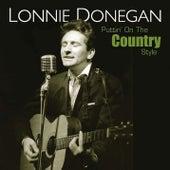 Puttin' On the Country Style von Lonnie Donegan