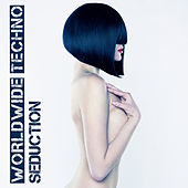 Worldwide Techno Seduction by Various Artists