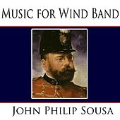Music for Wind Band de John Philip Sousa