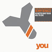 No Matter What You Do / Able To Love by Benny Benassi