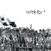 Super Flu by Super Flu
