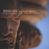 Heaven & Earth by Kenneth Weiss