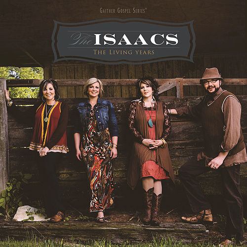 The Living Years by The Isaacs