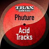 Acid Tracks (Remastered) de Phuture