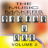 The Music Makers Led by Kayode Fashola, Vol.2 von Music Makers