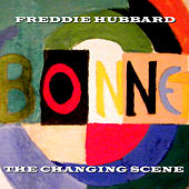 The Changing Scene by Freddie Hubbard