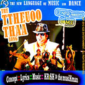 The Ttheuoo Thaa Song (Video Mix) by Krish
