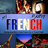 My French Party. Background Music from France for a French Night von Various Artists