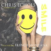 Smile (feat. French Montana) by Chris Echols