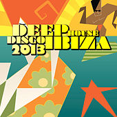 Deep House Disco Ibiza 2013 by Various Artists