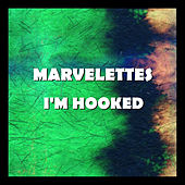 I'm Hooked by The Marvelettes
