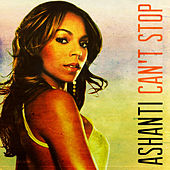 Can't Stop by Ashanti