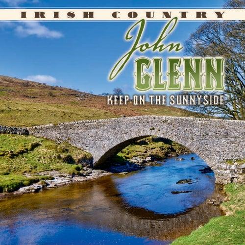 Keep on the Sunnyside by John Glenn
