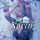 Trance Party Spring 2013 by Various Artists
