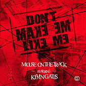 Don't Make Em Like Me (feat. Kevin Gates) by Mouse on tha Track
