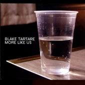 More Like Us by Michael Blake