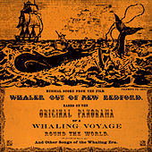 Musical Film Score: Whaler Out Of New Bedford, And Other Songs Of The Whaling Era by Ewan MacColl