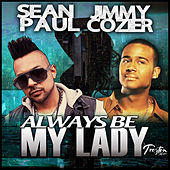 Always Be My Lady - Single by Sean Paul