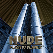 Plastic Planet by Nude