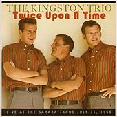 Twice Upon a Time de The Kingston Trio