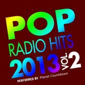 Pop Radio Hits 2013, Vol. 2 by Planet Countdown