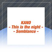 This Is the Night/semblance by Kano